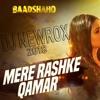 Mere Rashke Qamar 2k18 Ragga Mix Dj Newrox *Free Download*