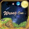 Wrong One PROD. Ralph Raygan