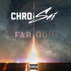 Far Gone Ft. Sai (Prod. By Infamy)