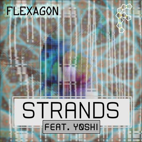 Flexagon - Strands (Feat. Yoshi)