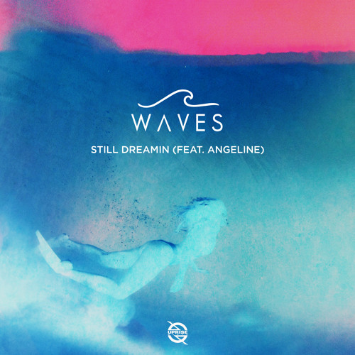 WAVES - Still Dreamin (feat. Angeline)