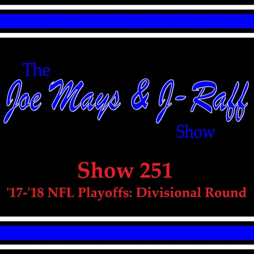 The Joe Mays & J-Raff Show: Episode 251 - NFL Divisional Round