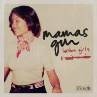Mamas Gun - London Girls