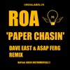 Paper Chasin - RoA (LABEL35)(Dave East Remix)