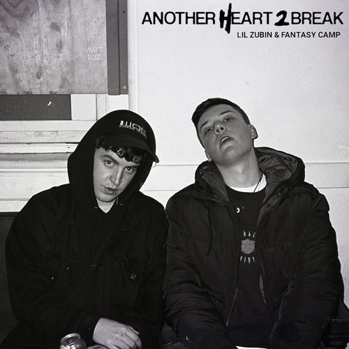 Fantasy Camp & Lil Zubin - Another Heart 2 Break