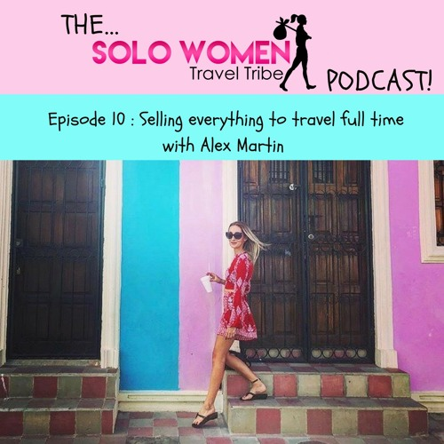 010 Selling everything to travel full time with Alex Martin