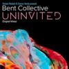 Steven Redant & Danny Verde Present Bent Collective - Uninvited (Steven Redant Tech dub)
