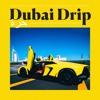 Dubai Drip
