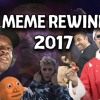 Meme Rewind 2017 (ft. Cyranek, Twinkieman, FlyingKitty)