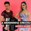 Adson e Alana - A Menininha Cresceu (Musica Nova 2018 Sertanejo Eletronico
