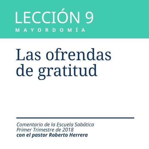 Lección 9 _ Las ofrendas de gratitud