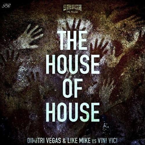 The House Of House - Dimitri Vegas & Like Mike Vs Vini Vici. Bull Nation