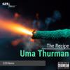 The Recipe - Uma Thurman (GZN Remix)