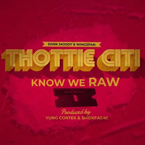Know We RAW (Prod. by Yung Cortex & Smokeasac)