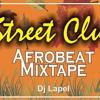 Download Street Club Afrobeat Mixtape Mp3