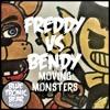 FREDDY VS BENDY: Moving Monsters MASHUP