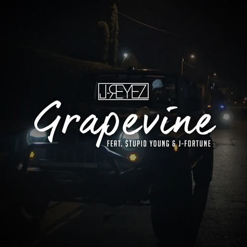 GRAPEVINE ft. $TUPID YOUNG & J-FORTUNE