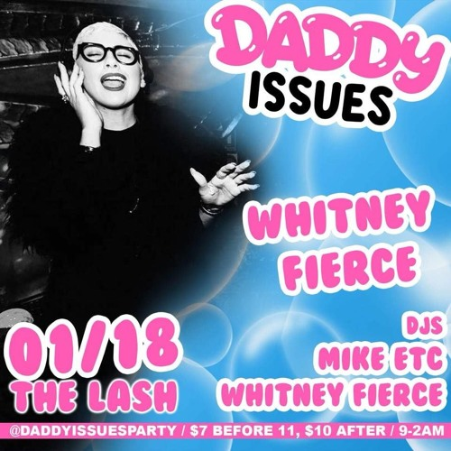 WHITNEY FIERCE for Daddy Issues