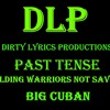 Dirty Lyrics Productions - Past Tense (Official Audio)
