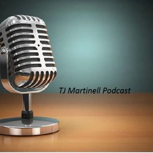 TJ Martinell Podcast - Episode 3