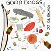 Good Doogs - Nothing To Do