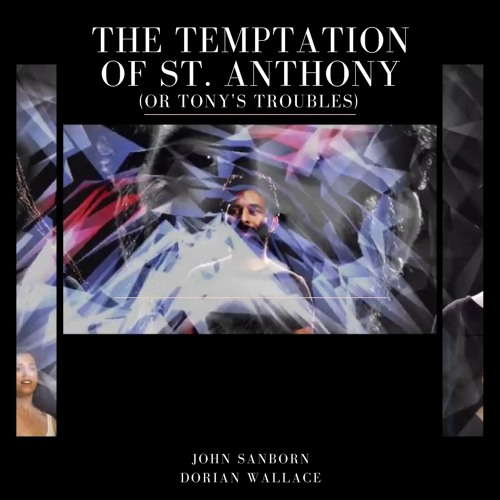 THE TEMPTATION OF ST. ANTHONY (or Tony's Troubles)