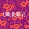 Love Always (Lyrics By Kelly Boettcher)