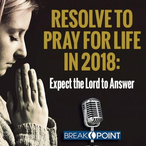 Stan Guthrie - Resolve to Pray for Life in 2018