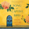 Song of a Captive Bird by Jasmin Darznik, read by Mozhan Marnò
