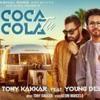 Coca Cola Tu Tony Kakkar & Young Desi