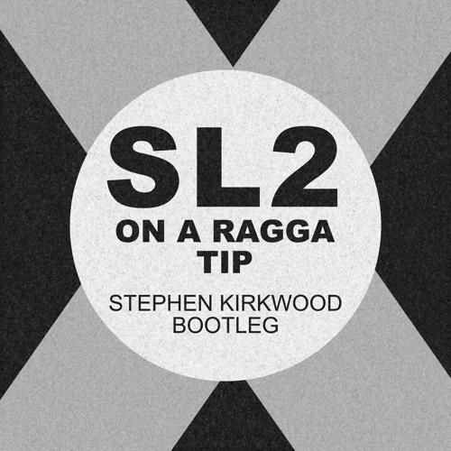 on a ragga tip sl2