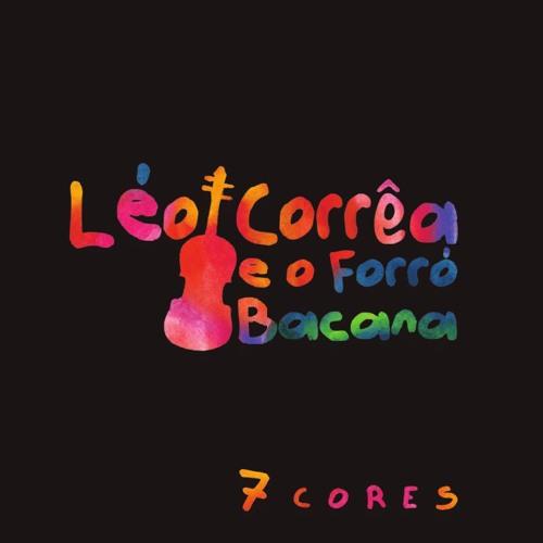 7 CORES Léo Corrêa e o Forro Bacana