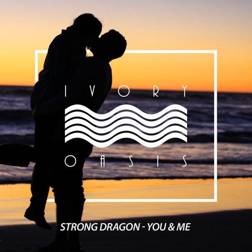 Strong Dragon - You & Me
