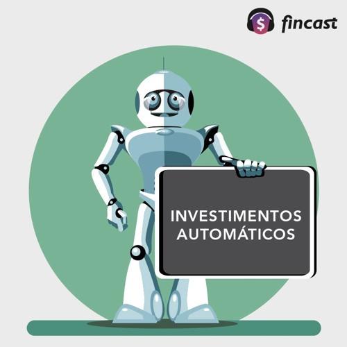 #48 - Investimentos Automáticos