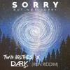 Twin Brothers & Dark - Sorry But Not Sorry (R.U.N RIDDIM)