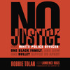 NO JUSTICE by Robbie Tolan, Lawrence Ross, Ken Griffey Jr. Read by the Author - Audio Excerpt