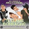 Te Llame Borracho - Jon Z Ft. Darkiel