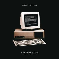 ATLiens & TYNAN - Malfunction