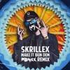 SKRILLEX - MAKE IT  BUN DEM (MONXX REMIX)