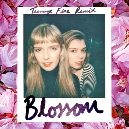 Blossom (Teenage Fire Remix)