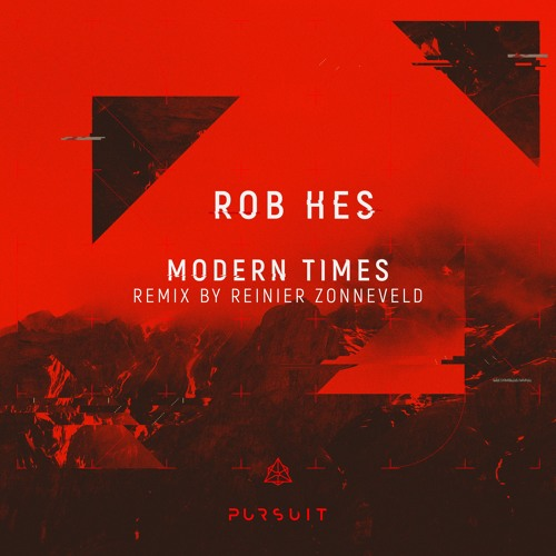 Rob Hes - Modern Times (Reinier Zonneveld Remix)