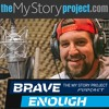 EP 00 Introducing Brave Enough - The My Story Project Podcast with Sam Crawley
