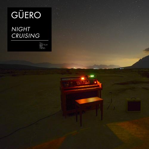 [Premiere] Güero - Night Cruising