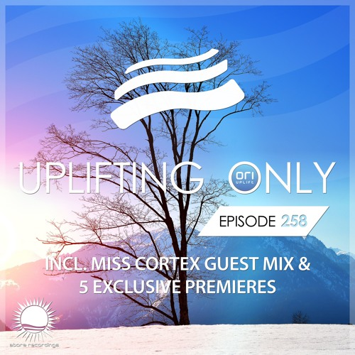 Uplifting Only 258 (incl. Miss Cortex Guestmix) (Jan 18, 2018) [wav]