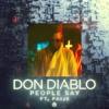 Don Diablo - People Say (feat. Paije)