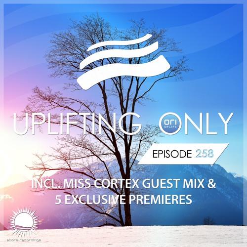 Uplifting Only 258 [No talking] (incl. Miss Cortex Guestmix) (Jan 18, 2018) [wav]