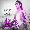 Inas X  - No Love [Stereo Coque Remix]