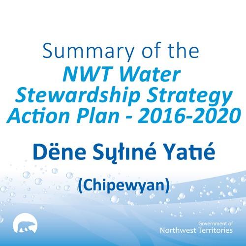 NWT Water Stewardship Action Plan CHIPEWYAN