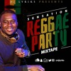 DJ Lyriks Presents Sensation Reggae Party Mix