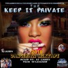 TEXASSOUND & YOUNGSTARS AUTOMOTIVE Present The Keep It Private 2018 Dancehall Mixtape